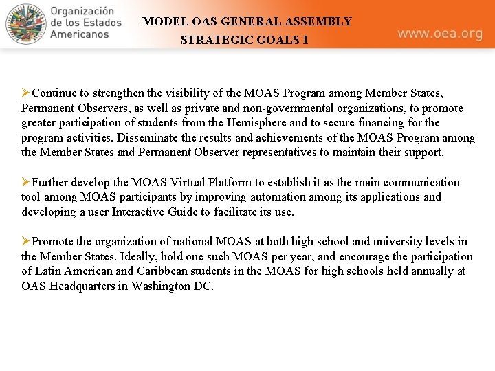 MODEL OAS GENERAL ASSEMBLY STRATEGIC GOALS I ØContinue to strengthen the visibility of the