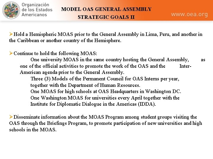 MODEL OAS GENERAL ASSEMBLY STRATEGIC GOALS II ØHold a Hemispheric MOAS prior to the