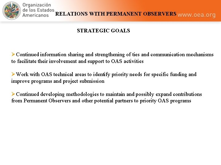 RELATIONS WITH PERMANENT OBSERVERS STRATEGIC GOALS ØContinued information sharing and strengthening of ties and