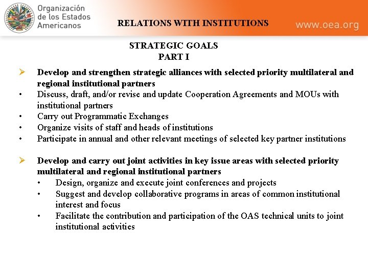 RELATIONS WITH INSTITUTIONS STRATEGIC GOALS PART I Ø • • Ø Develop and strengthen