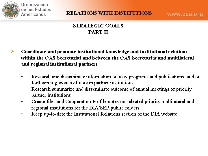 RELATIONS WITH INSTITUTIONS STRATEGIC GOALS PART II Ø Coordinate and promote institutional knowledge and