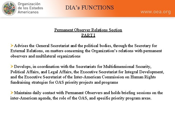 DIA's FUNCTIONS Permanent Observer Relations Section PART I ØAdvises the General Secretariat and the