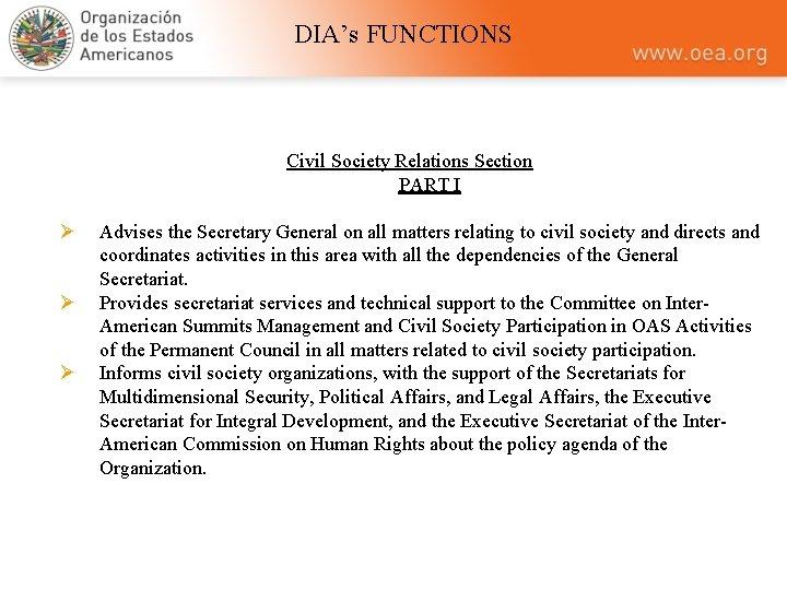 DIA's FUNCTIONS Civil Society Relations Section PART I Ø Ø Ø Advises the Secretary