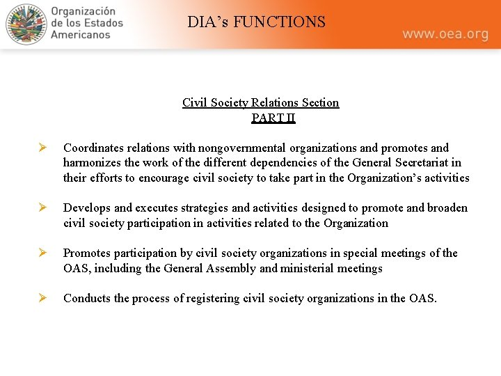 DIA's FUNCTIONS Civil Society Relations Section PART II Ø Coordinates relations with nongovernmental organizations