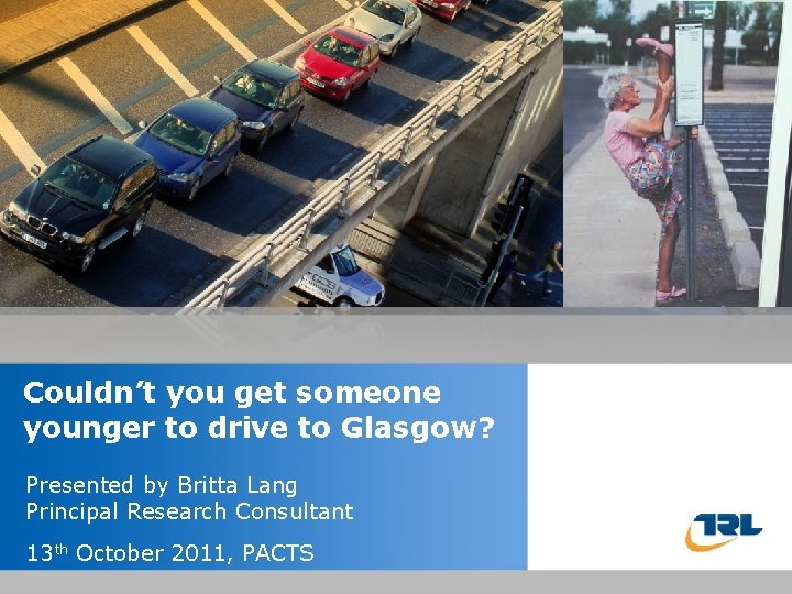 Couldn't youtitle get someone Insert the of your younger to drive to Glasgow? presentation