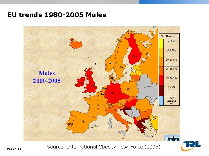 EU trends 1980 -2005 Males Page 13 Source: International Obesity Task Force (2005)