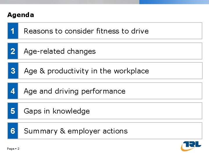 Agenda 1 Reasons to consider fitness to drive 2 Age-related changes 3 Age &
