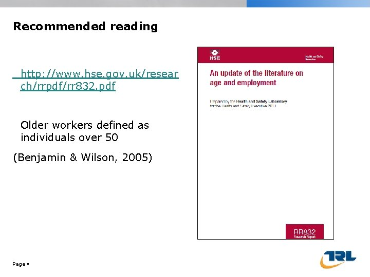 Recommended reading http: //www. hse. gov. uk/resear ch/rrpdf/rr 832. pdf Older workers defined as
