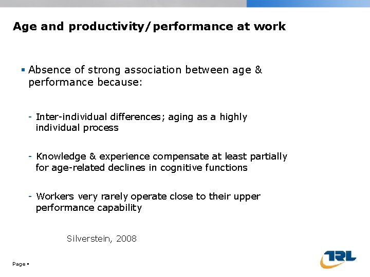 Age and productivity/performance at work Absence of strong association between age & performance because:
