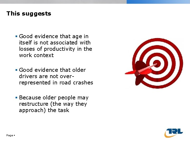 This suggests Good evidence that age in itself is not associated with losses of