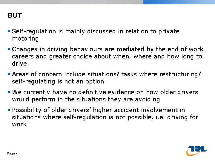 BUT Self-regulation is mainly discussed in relation to private motoring Changes in driving behaviours