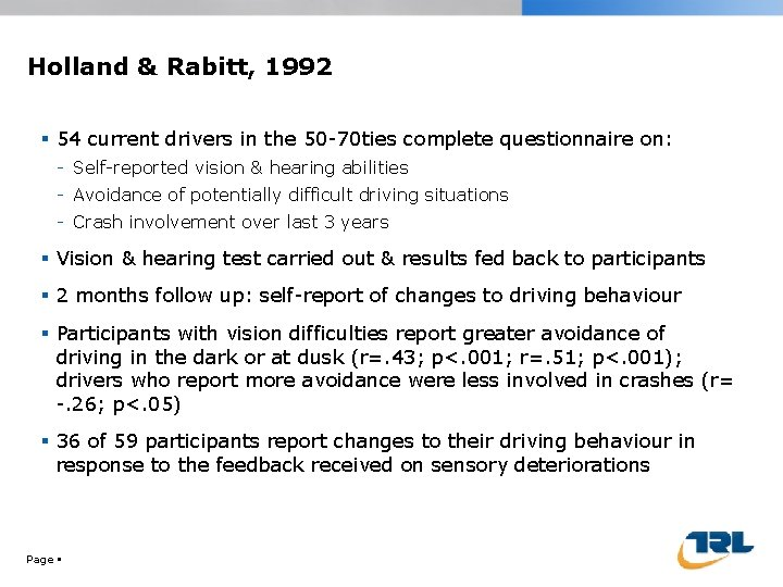 Holland & Rabitt, 1992 54 current drivers in the 50 -70 ties complete questionnaire