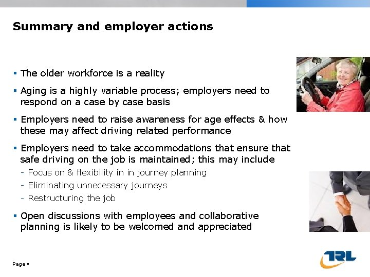 Summary and employer actions The older workforce is a reality Aging is a highly