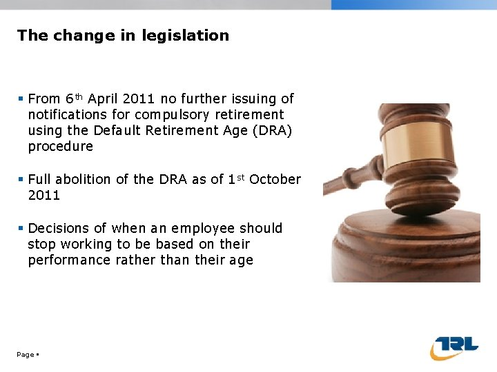 The change in legislation From 6 th April 2011 no further issuing of notifications