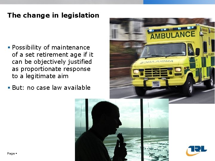 The change in legislation Possibility of maintenance of a set retirement age if it
