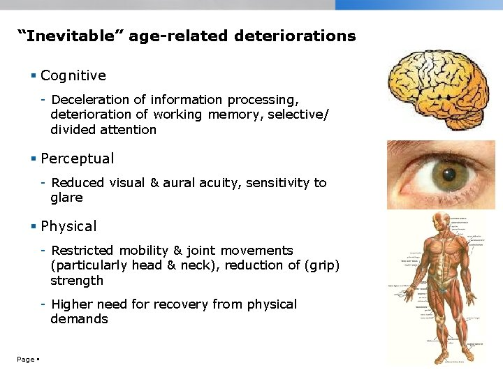 """""""Inevitable"""" age-related deteriorations Cognitive - Deceleration of information processing, deterioration of working memory, selective/"""