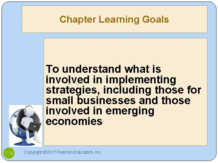 Chapter Learning Goals To understand what is involved in implementing strategies, including those for