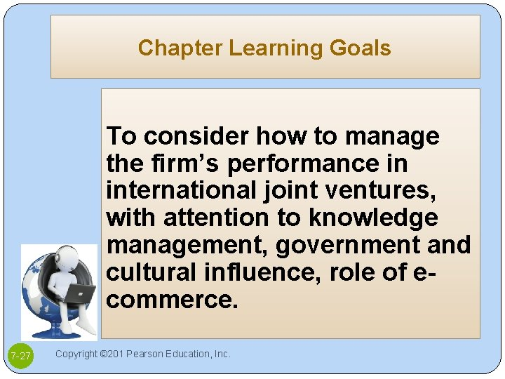 Chapter Learning Goals To consider how to manage the firm's performance in international joint