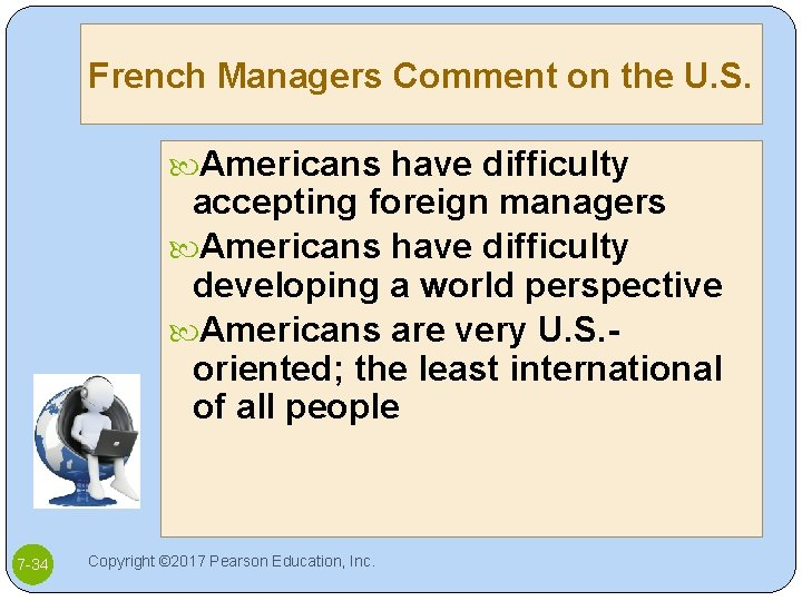 French Managers Comment on the U. S. Americans have difficulty accepting foreign managers Americans