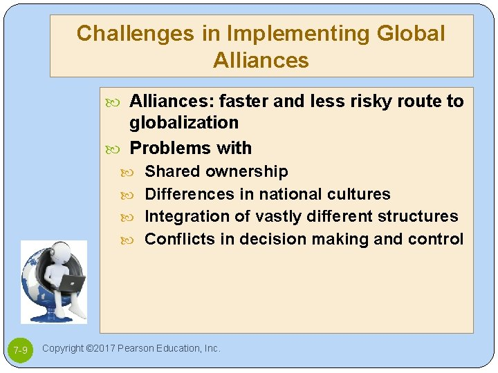 Challenges in Implementing Global Alliances: faster and less risky route to globalization Problems with