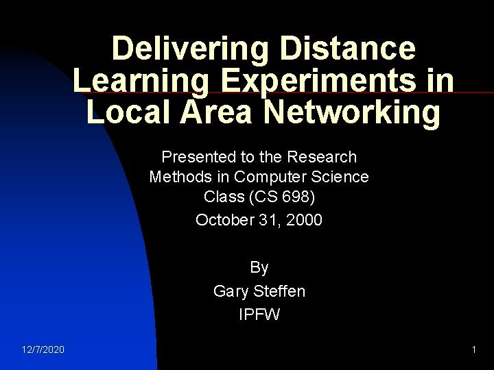 Delivering Distance Learning Experiments in Local Area Networking Presented to the Research Methods in