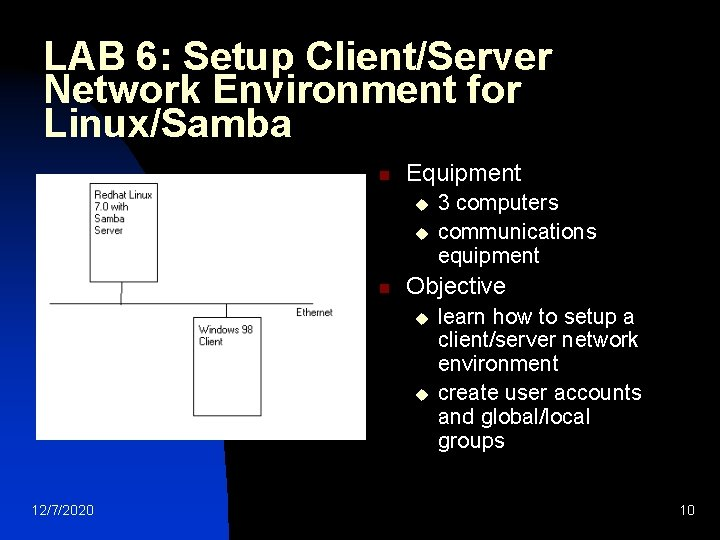 LAB 6: Setup Client/Server Network Environment for Linux/Samba n Equipment u u n Objective