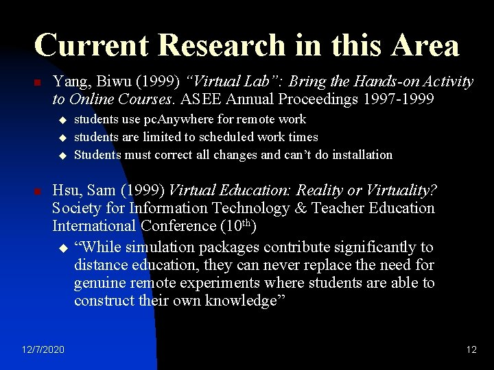 "Current Research in this Area n Yang, Biwu (1999) ""Virtual Lab"": Bring the Hands-on"