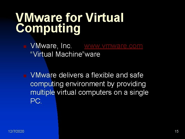 "VMware for Virtual Computing n n 12/7/2020 VMware, Inc. www. vmware. com ""Virtual Machine""ware"