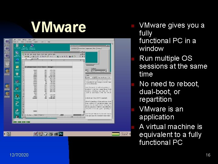 VMware n n n 12/7/2020 VMware gives you a fully functional PC in a