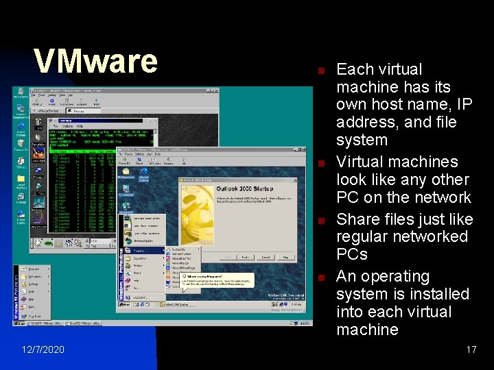 VMware n n 12/7/2020 Each virtual machine has its own host name, IP address,