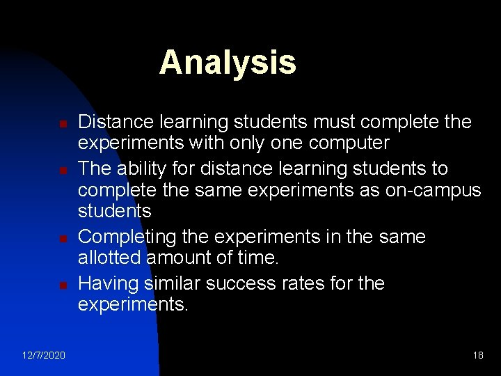 Analysis n n 12/7/2020 Distance learning students must complete the experiments with only one