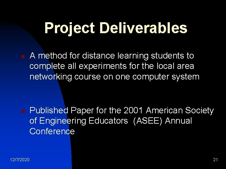 Project Deliverables n n 12/7/2020 A method for distance learning students to complete all