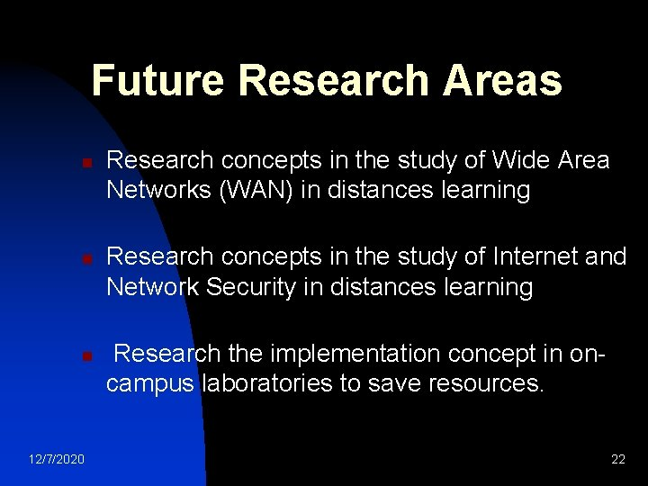 Future Research Areas n n n 12/7/2020 Research concepts in the study of Wide