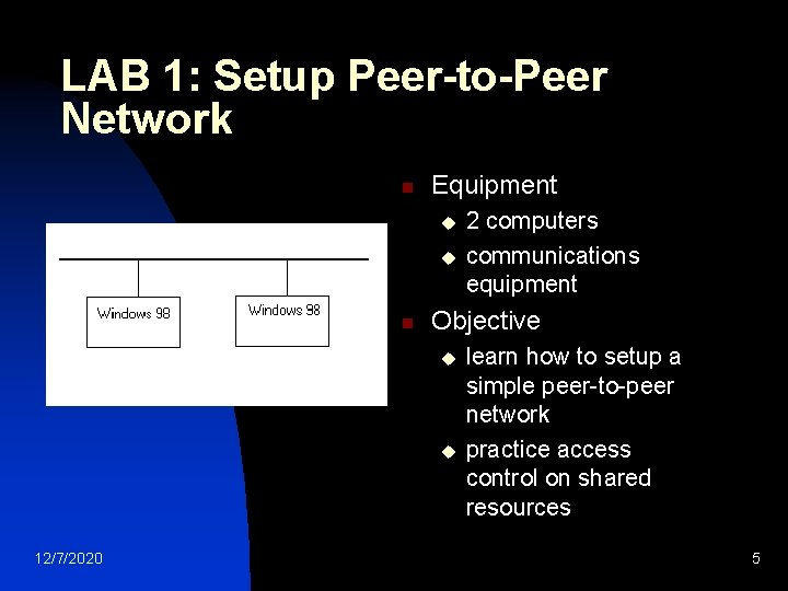 LAB 1: Setup Peer-to-Peer Network n Equipment u u n Objective u u 12/7/2020