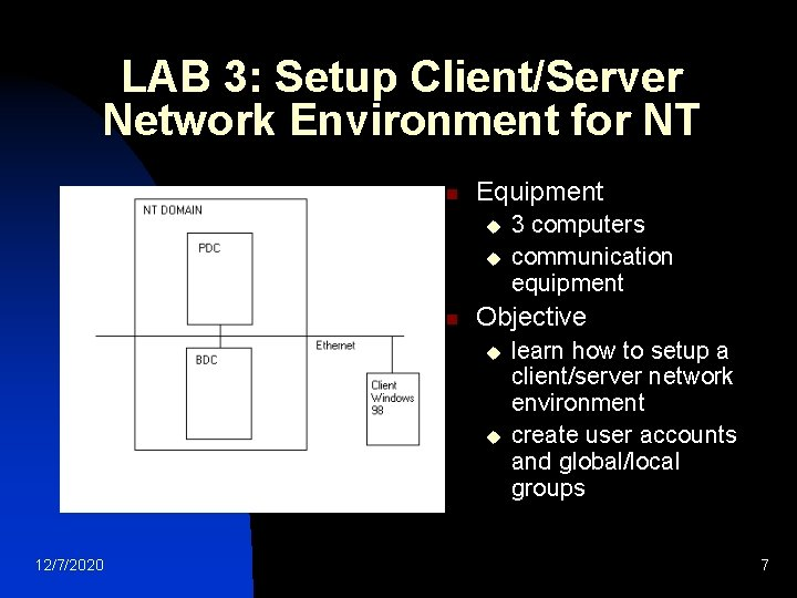 LAB 3: Setup Client/Server Network Environment for NT n Equipment u u n Objective