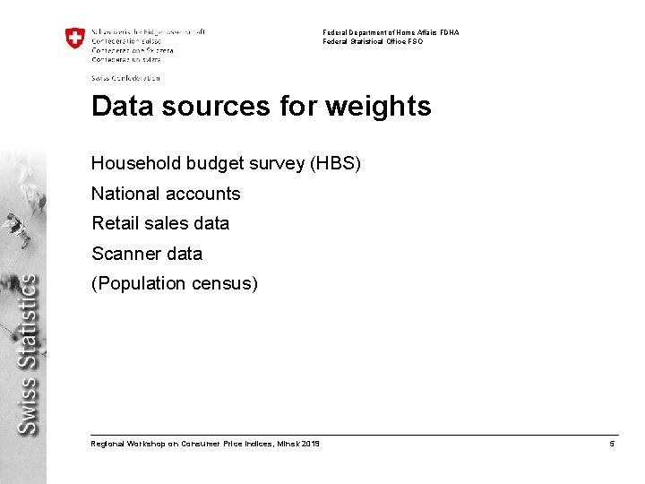 Federal Department of Home Affairs FDHA Federal Statistical Office FSO Data sources for weights