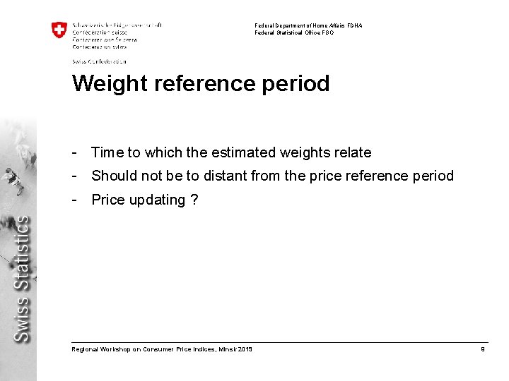 Federal Department of Home Affairs FDHA Federal Statistical Office FSO Weight reference period -