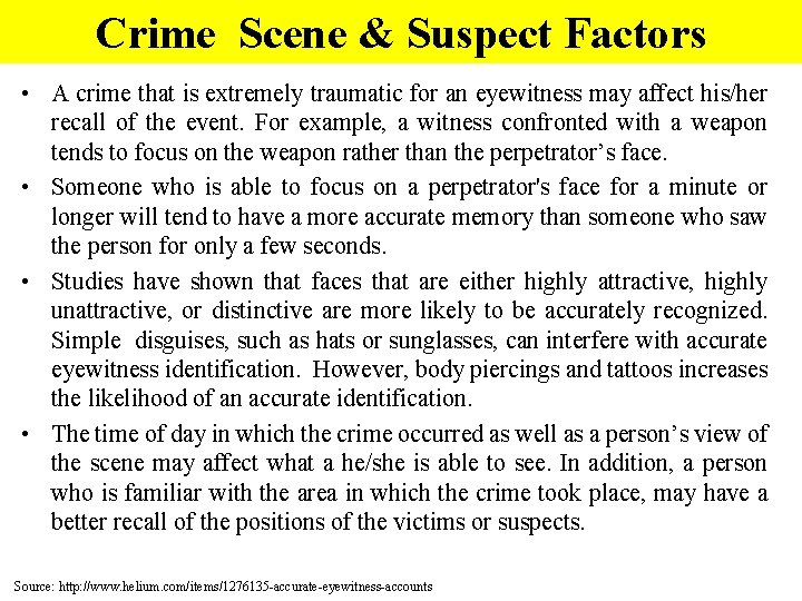 Crime Scene & Suspect Factors • A crime that is extremely traumatic for an