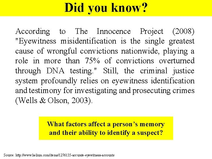 Did you know? According to The Innocence Project (2008)