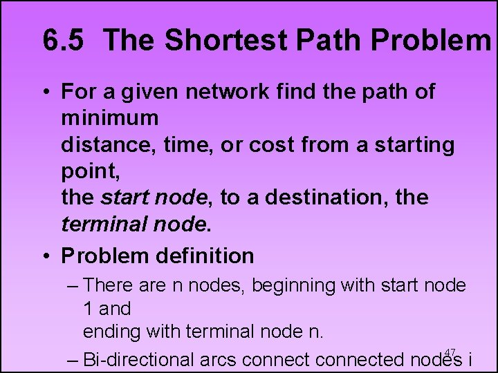 6. 5 The Shortest Path Problem • For a given network find the path