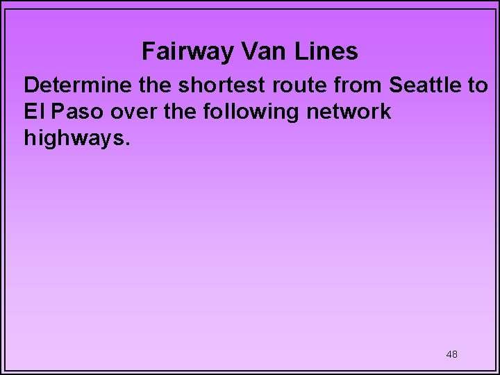 Fairway Van Lines Determine the shortest route from Seattle to El Paso over the