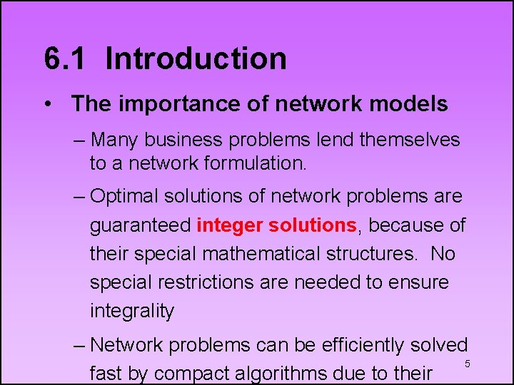 6. 1 Introduction • The importance of network models – Many business problems lend