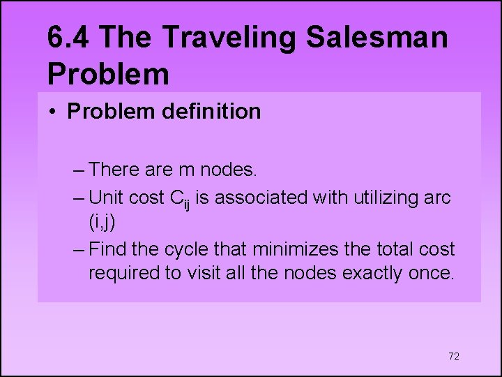 6. 4 The Traveling Salesman Problem • • AProblem tour begins at a home