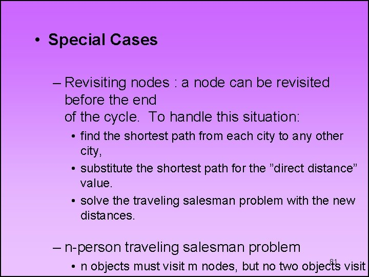 • Special Cases – Revisiting nodes : a node can be revisited before