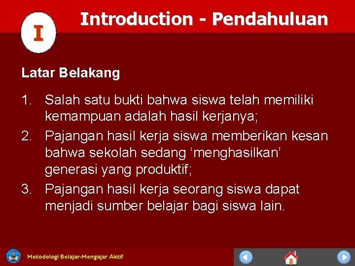 I Introduction - Pendahuluan Latar Belakang 1. Salah satu bukti bahwa siswa telah memiliki