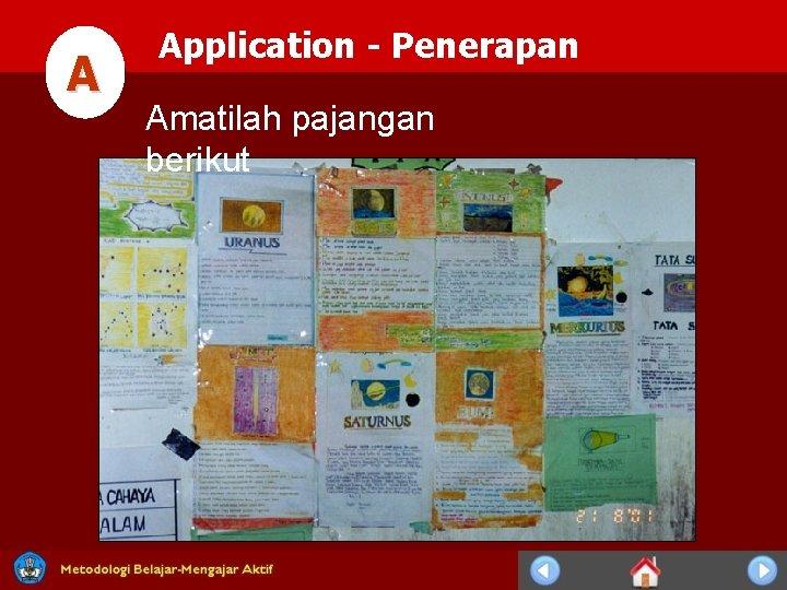 A Application - Penerapan Amatilah pajangan berikut