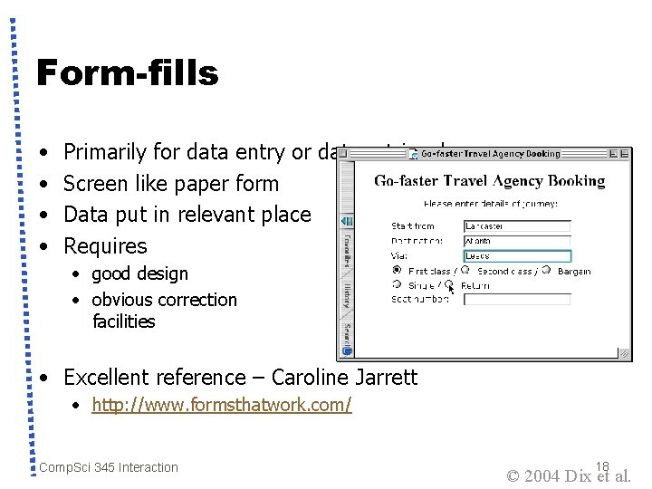 Form-fills • • Primarily for data entry or data retrieval Screen like paper form