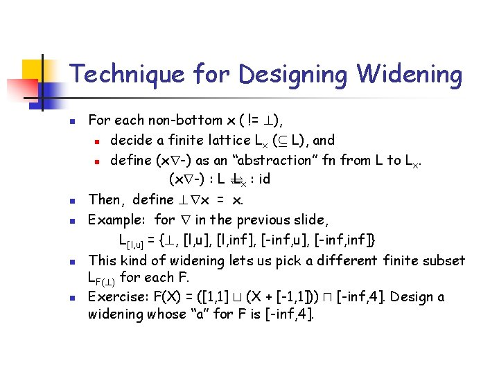 Technique for Designing Widening n n n For each non-bottom x ( != ?