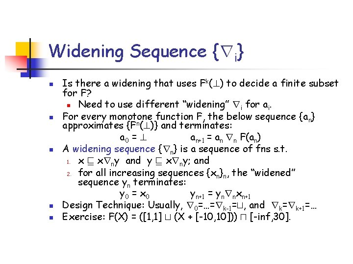 Widening Sequence {ri} n n n Is there a widening that uses Fk(? )
