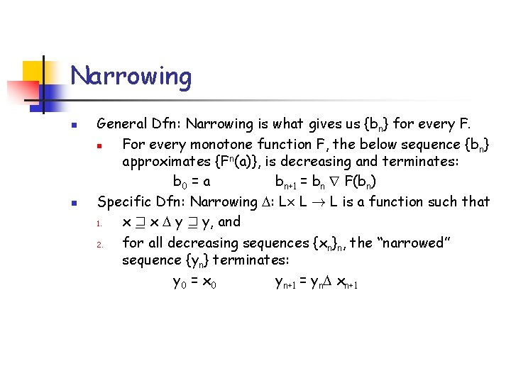 Narrowing n n General Dfn: Narrowing is what gives us {bn} for every F.